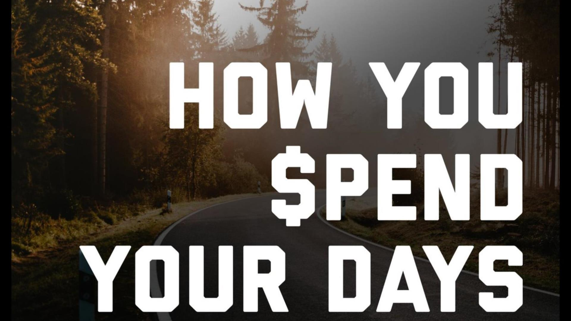 How To Spend Your Days