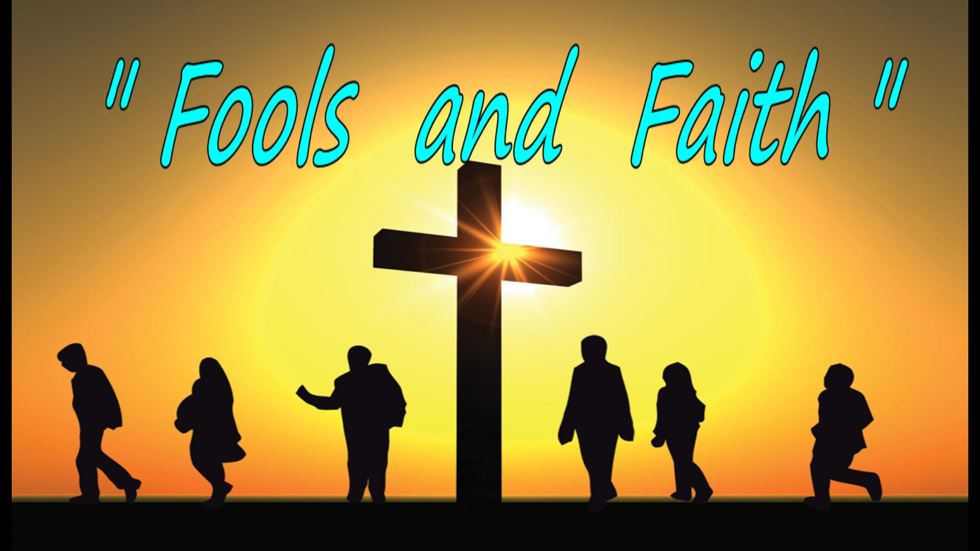 Fools and Faith