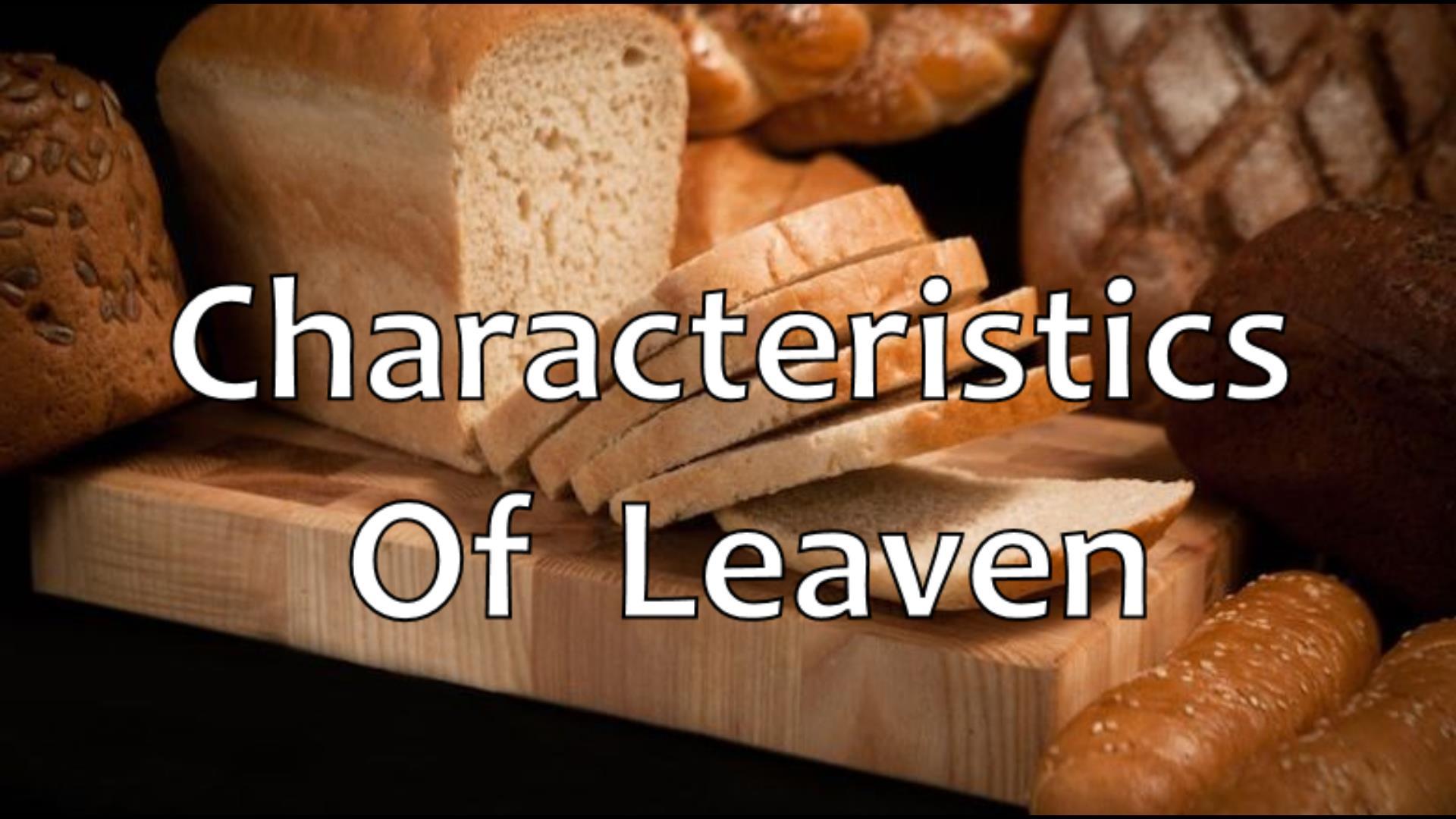 Characteristics Of Leaven