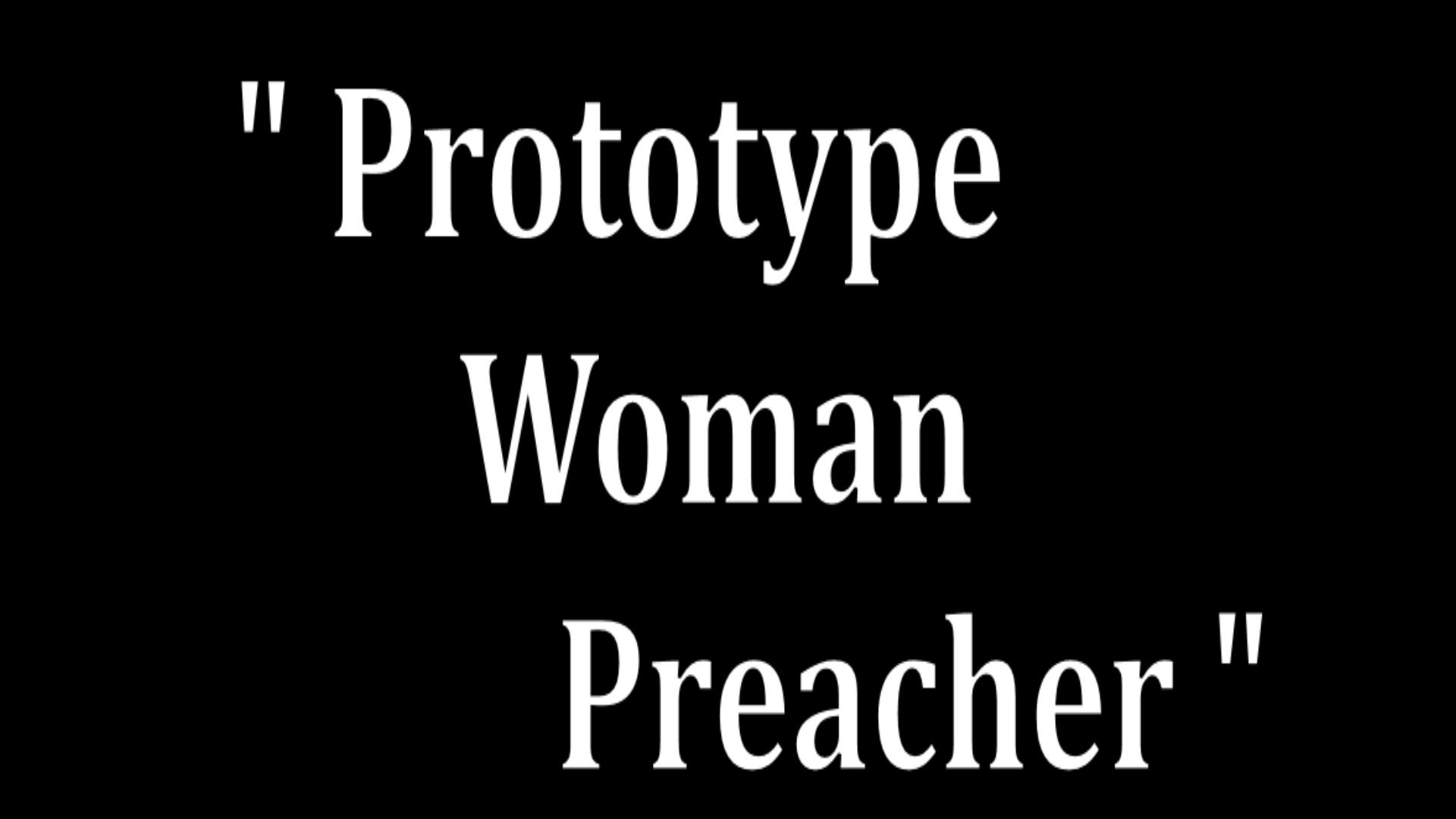Prototype of a Women Preacher