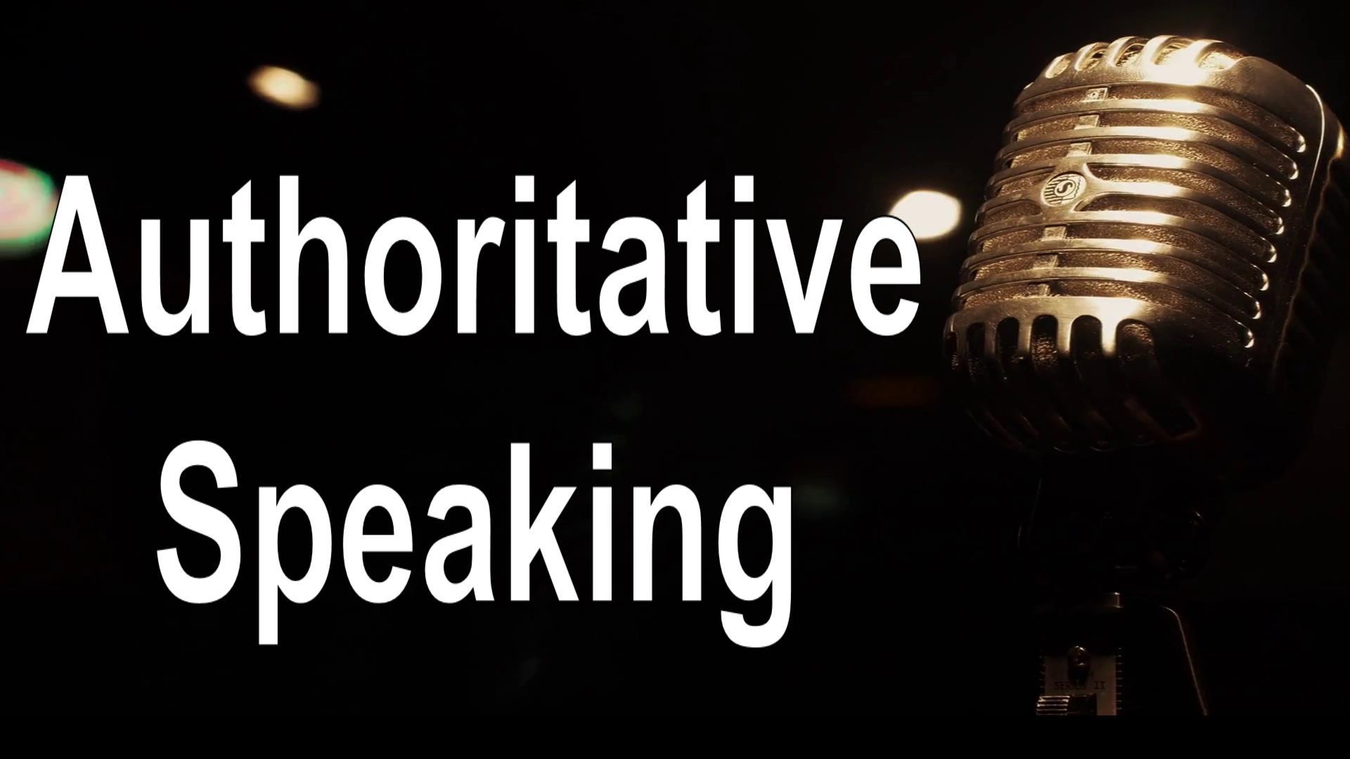 Authoritative Speaking