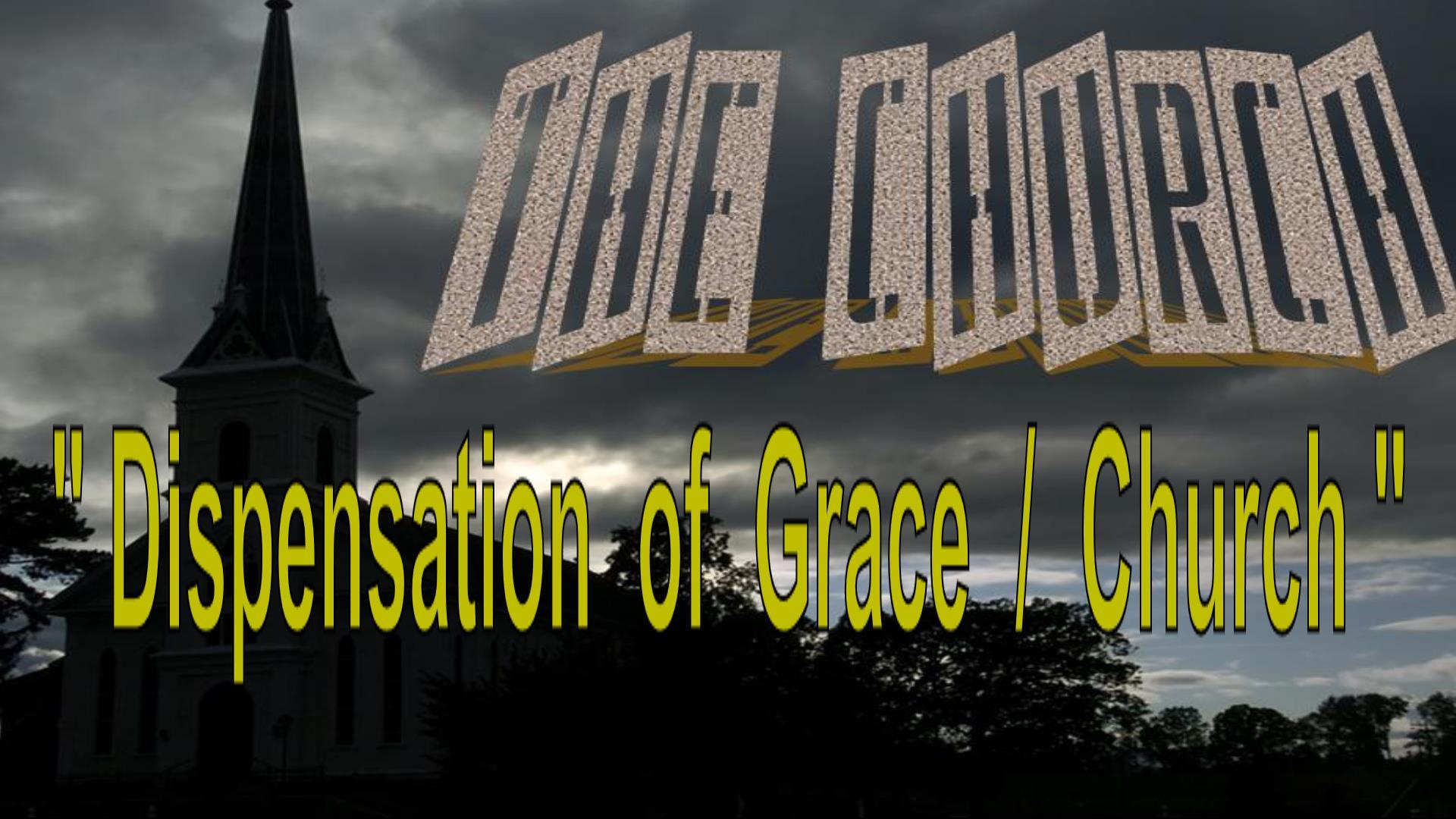 Dispensation of Grace/Church