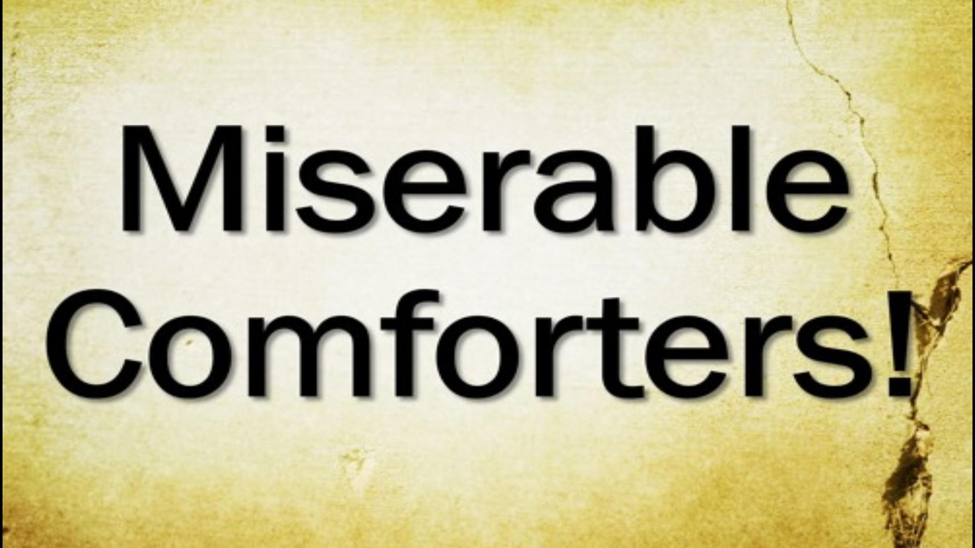 Miserable Comforters