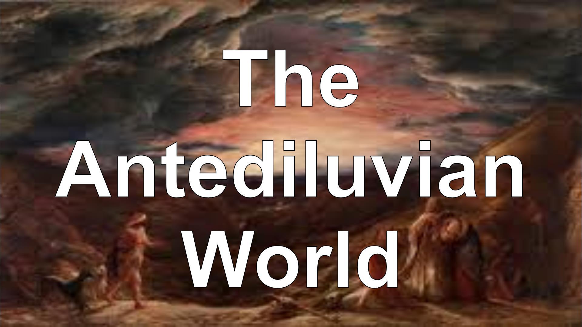 The Antediluvian World