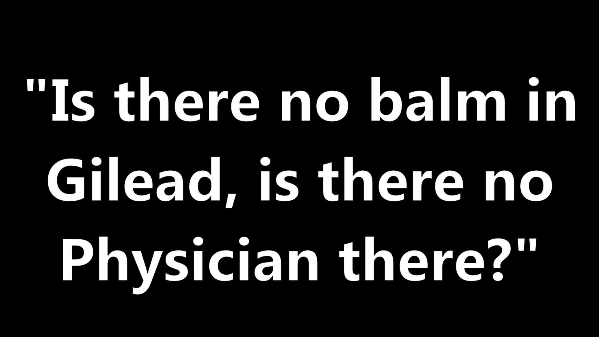 NO BALM, NO PHYSICIAN