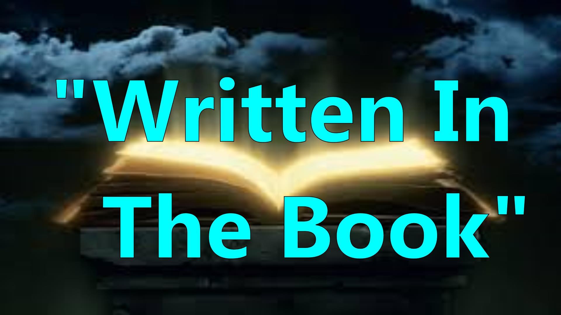 WRITTEN IN THE BOOK