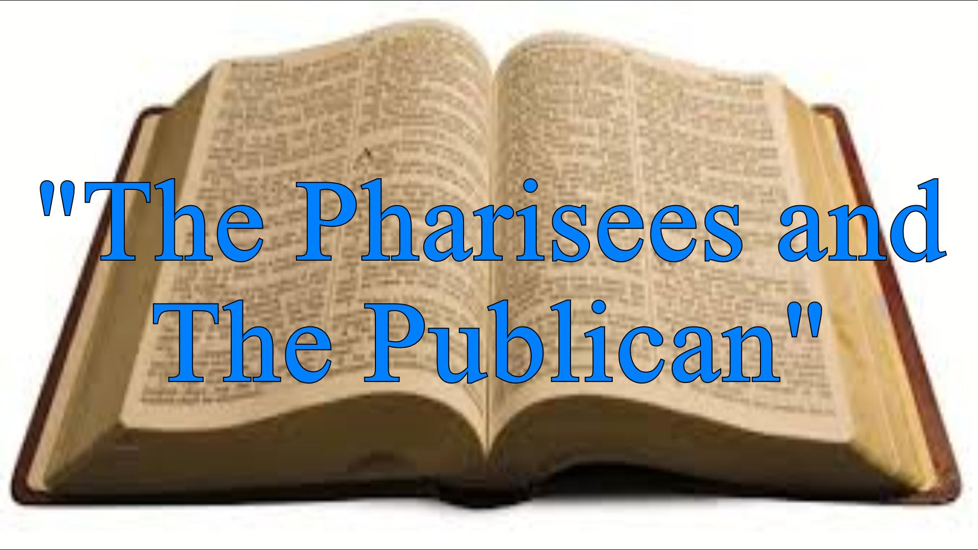 The Pharisees and The Publican