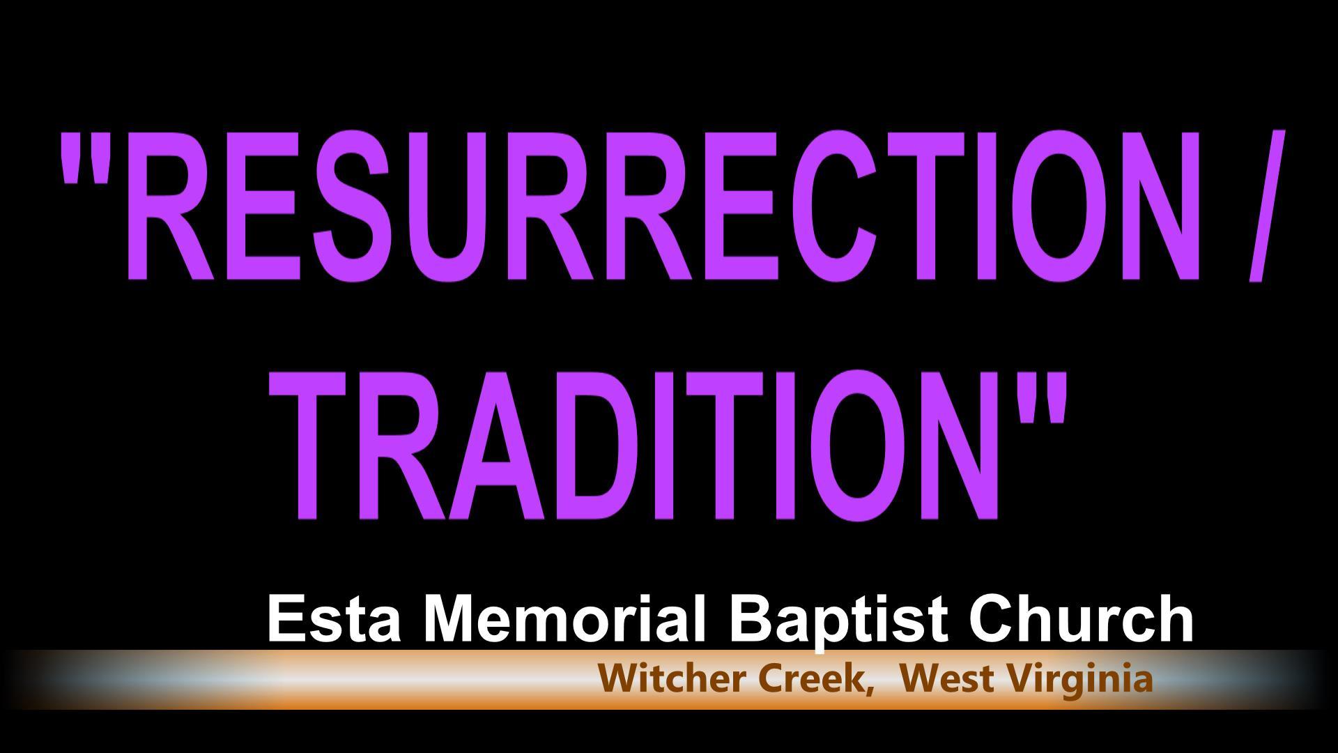 RESURRECTION / TRADITION