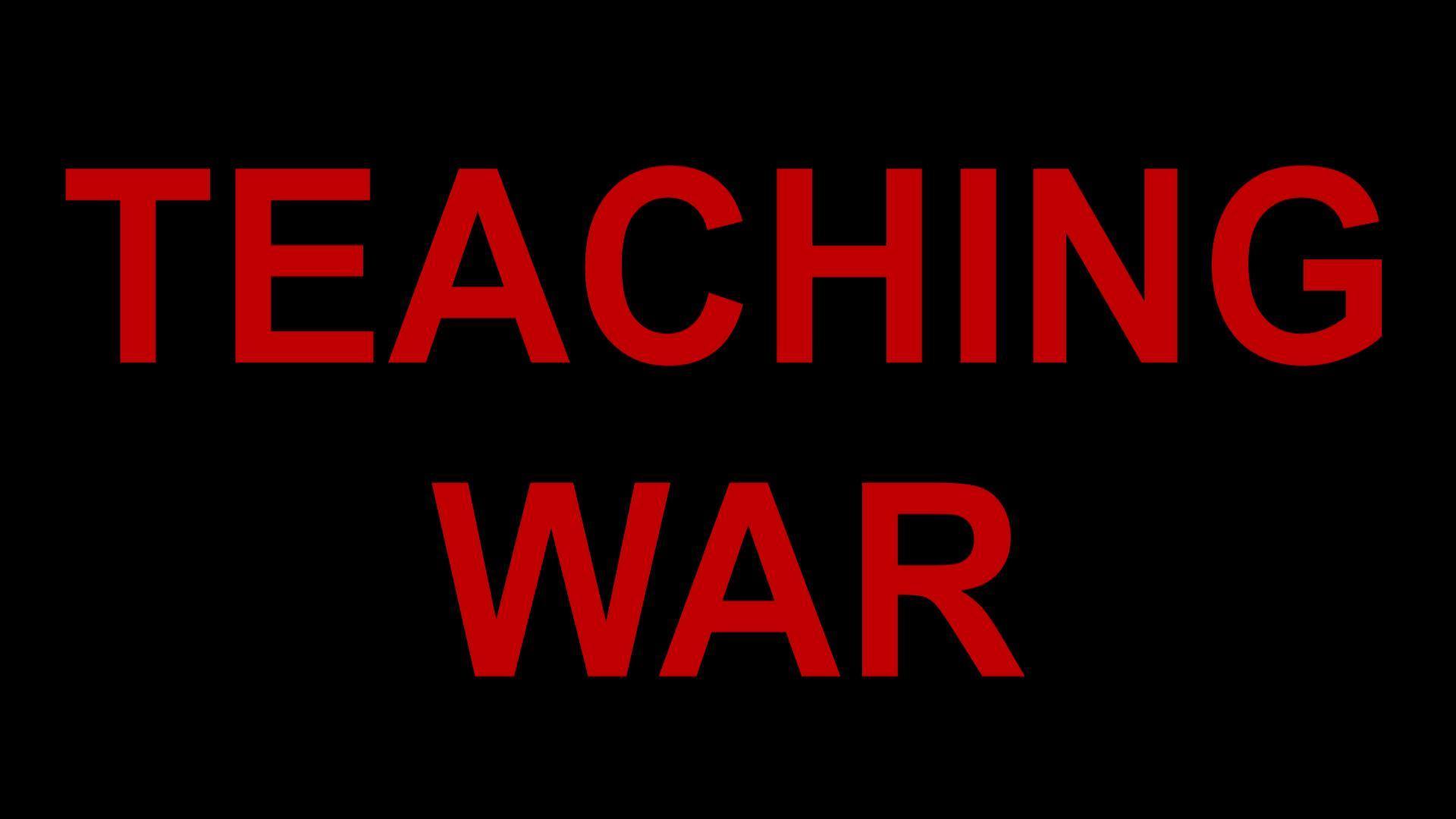 TEACHING WAR