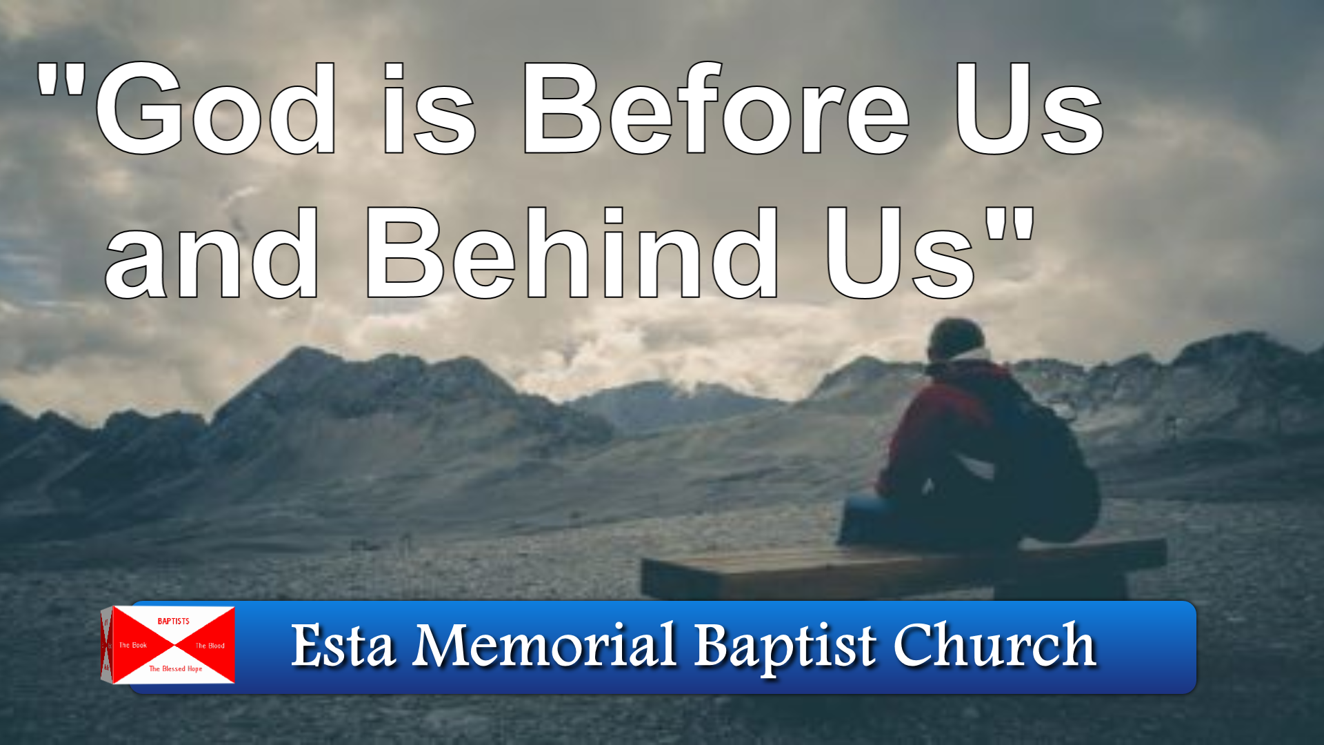 God Is Before Us and Behind Us