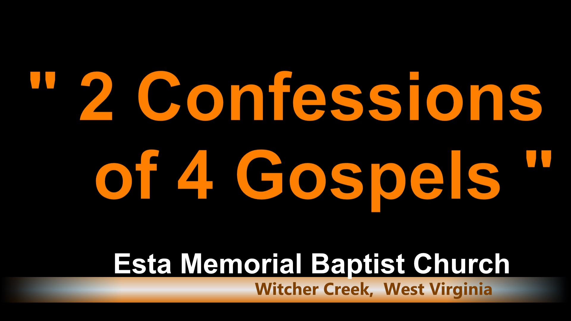 2 Confessions of 4 Gospels