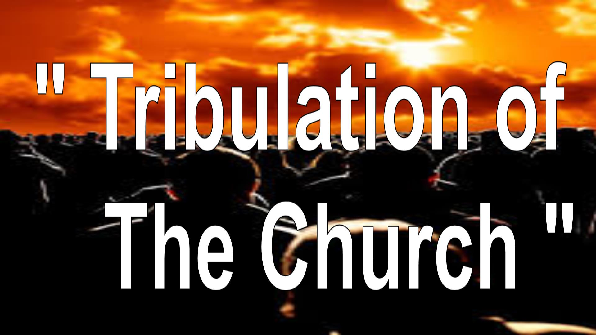 Tribulations of The Church