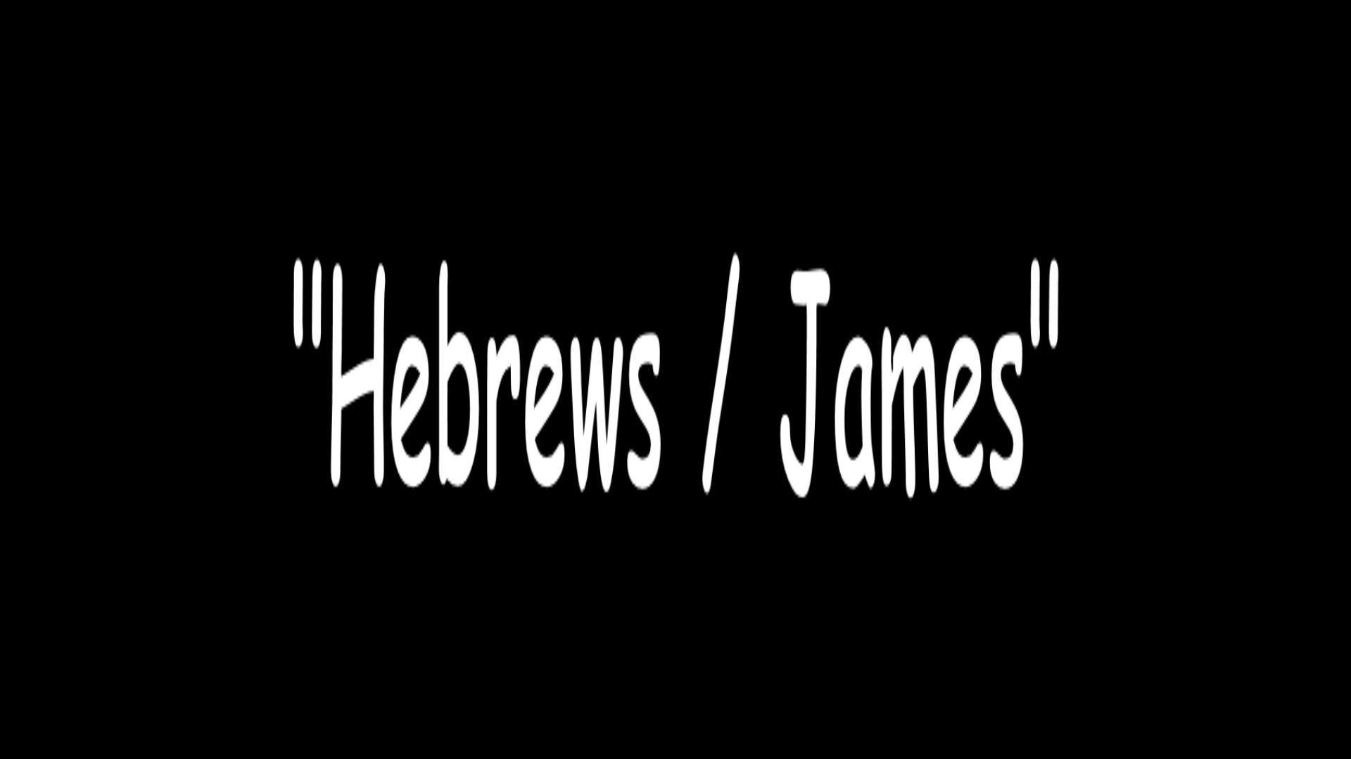 Hebrews / James