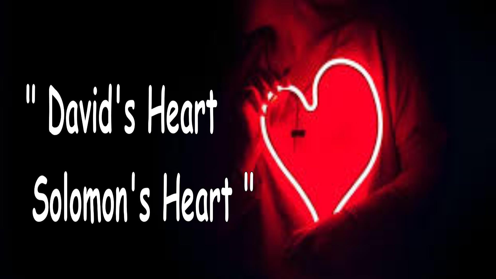 DAVID'S HEART - SOLOMON'S HEART