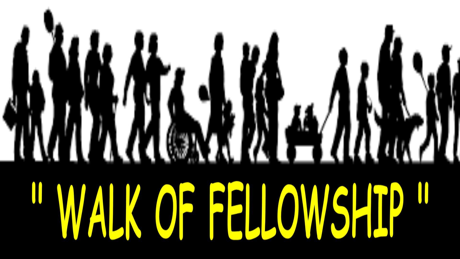 WALK  of  FELLOWSHIP