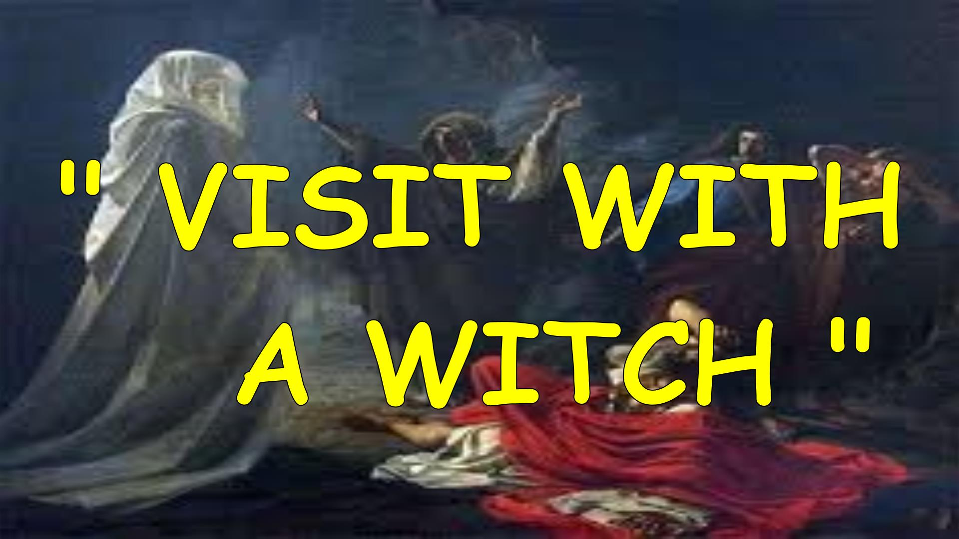 VISIT WITH A WITCH
