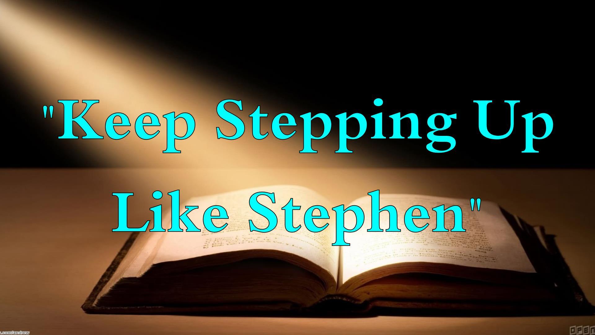 Keep Stepping Up Like Stephen