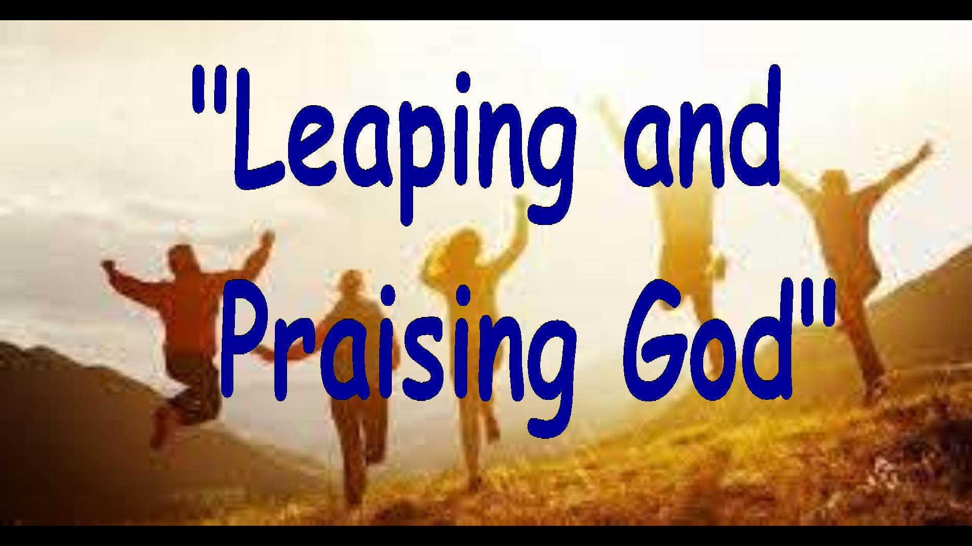 Leaping and Praising God