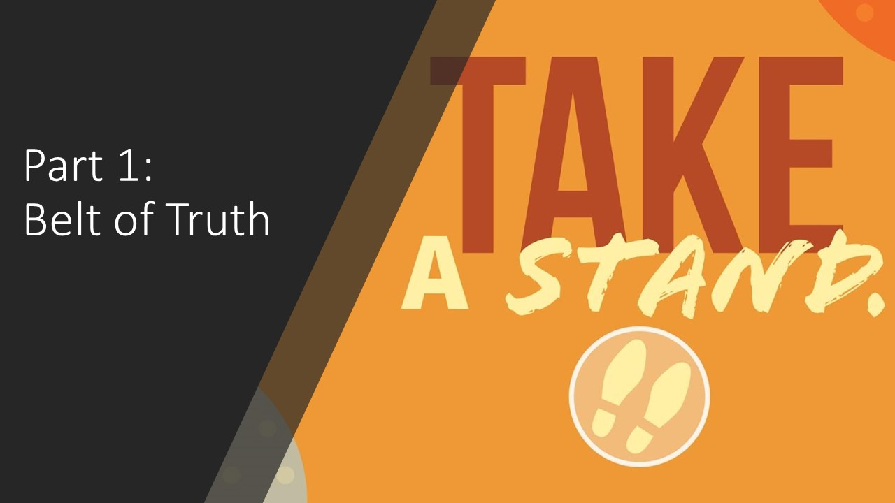 Take A Stand Part 1 Belt of Truth
