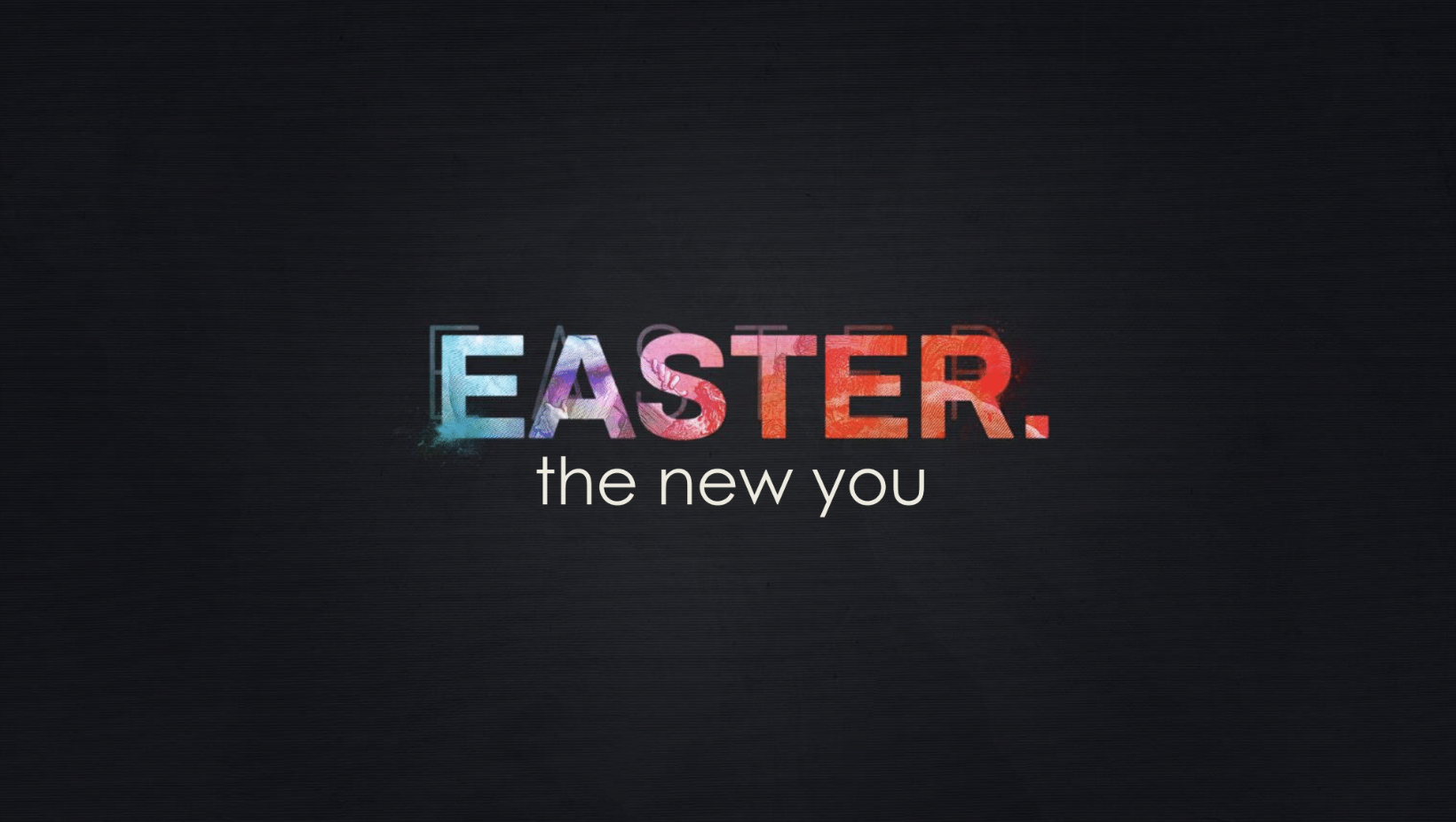 EASTER the new you