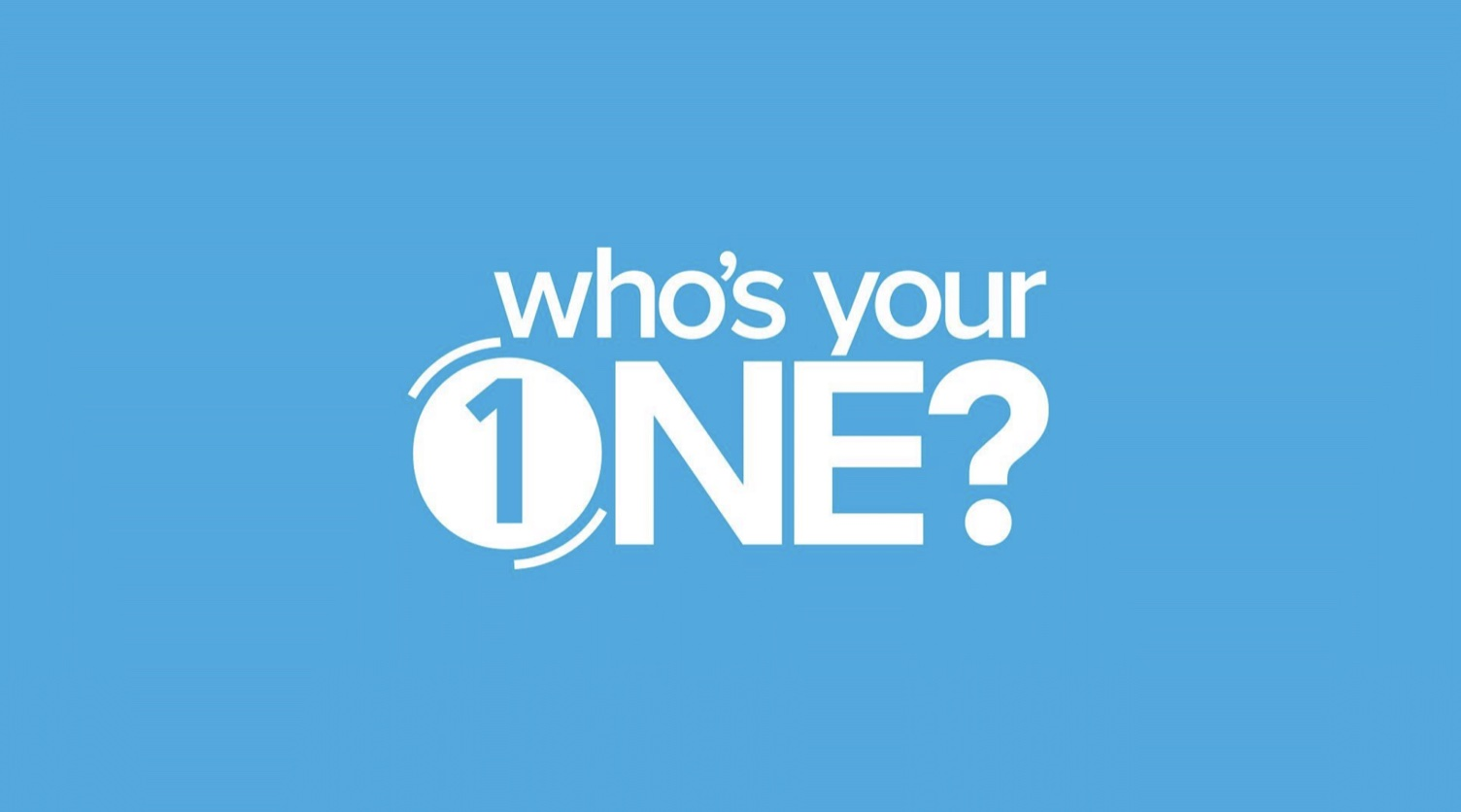 whos your ONE