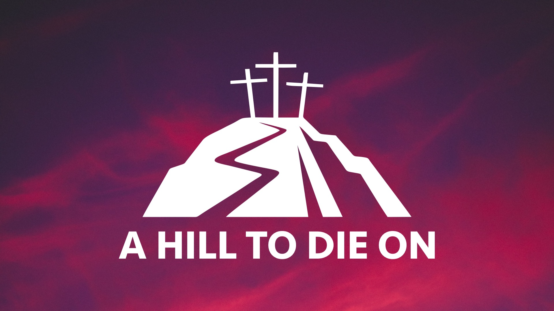 A Hill to Die On Gods Word