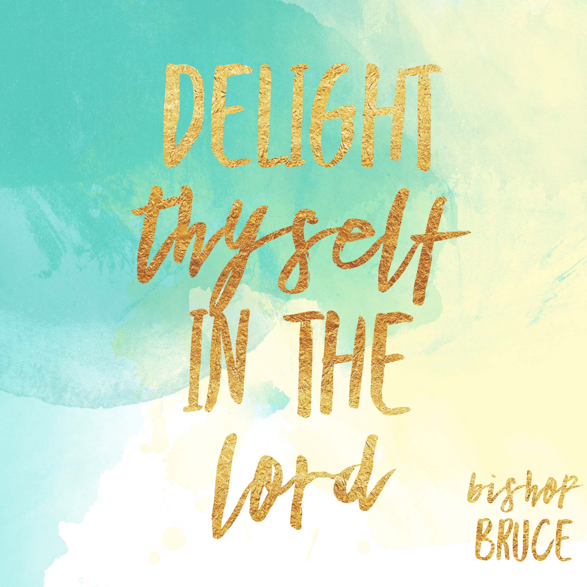 Delight Thyself in the Lord