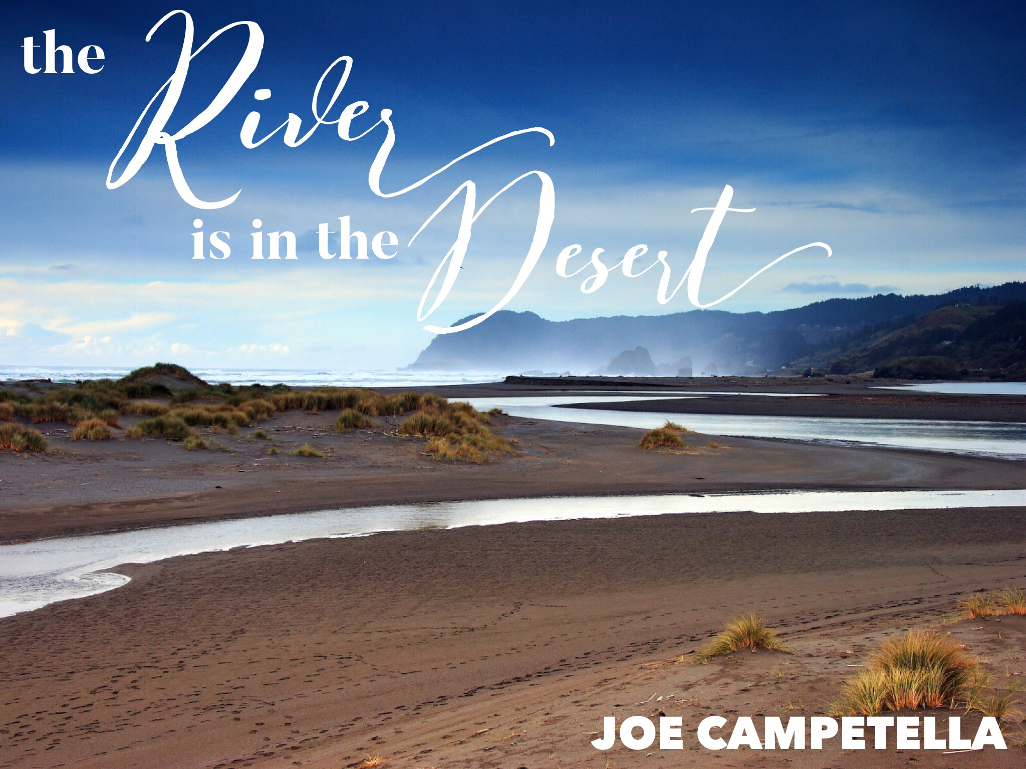 The River Runs Through the Desert