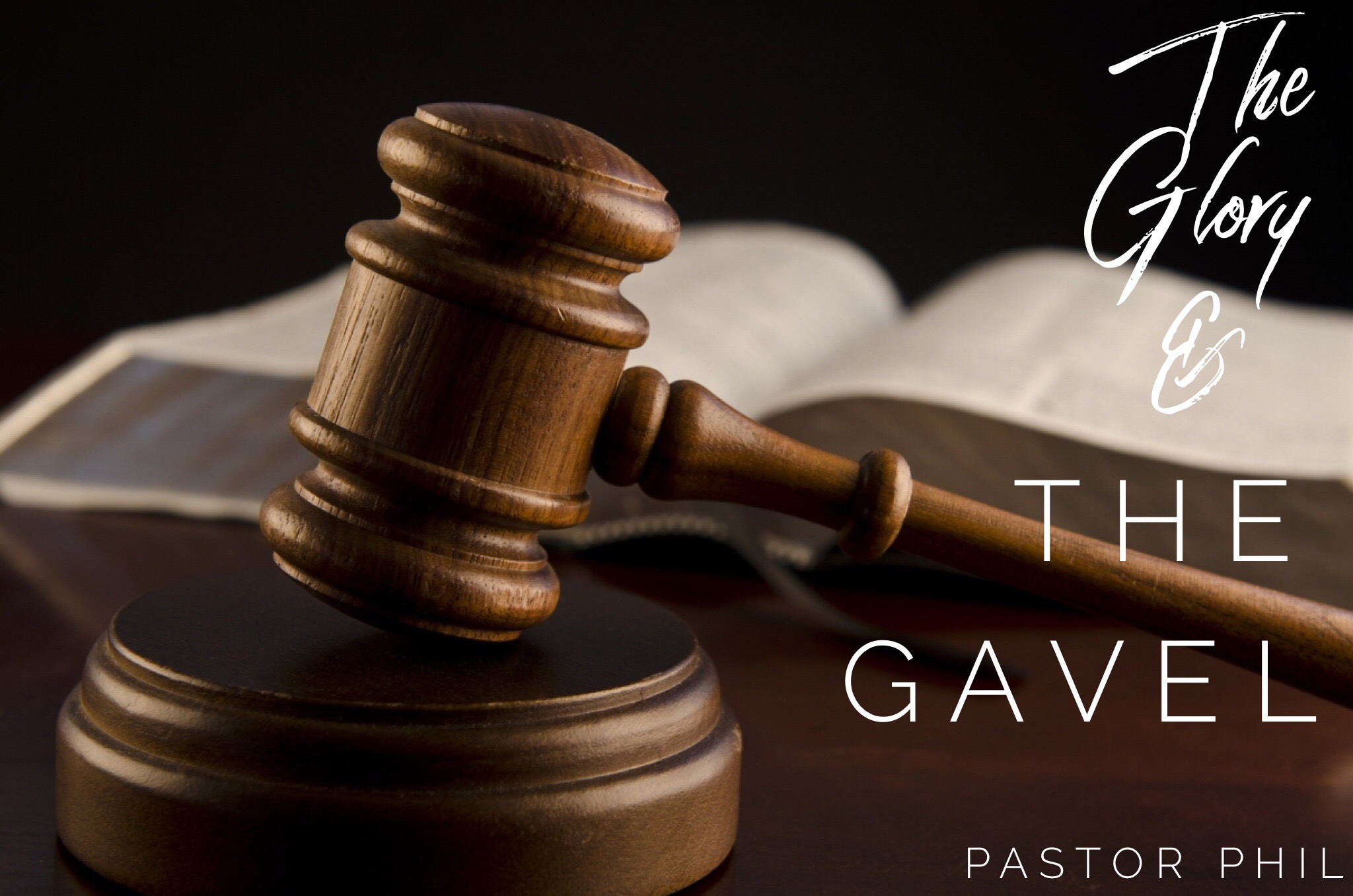 The Glory and The Gavel