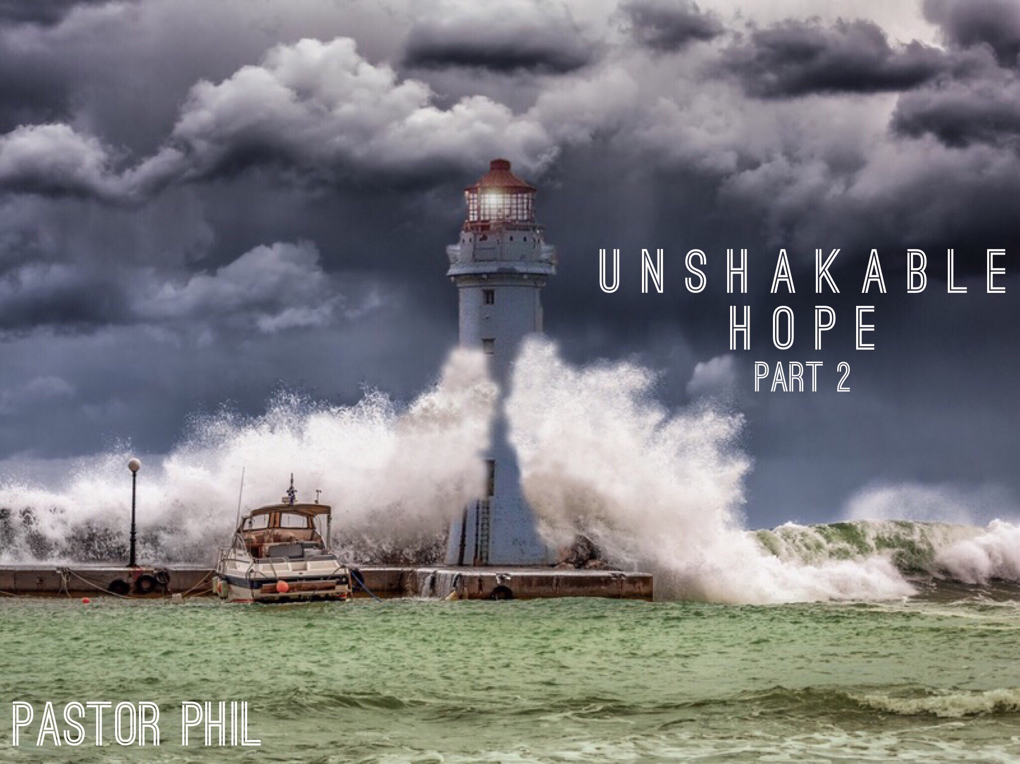 Unshakable Hope Pt 2