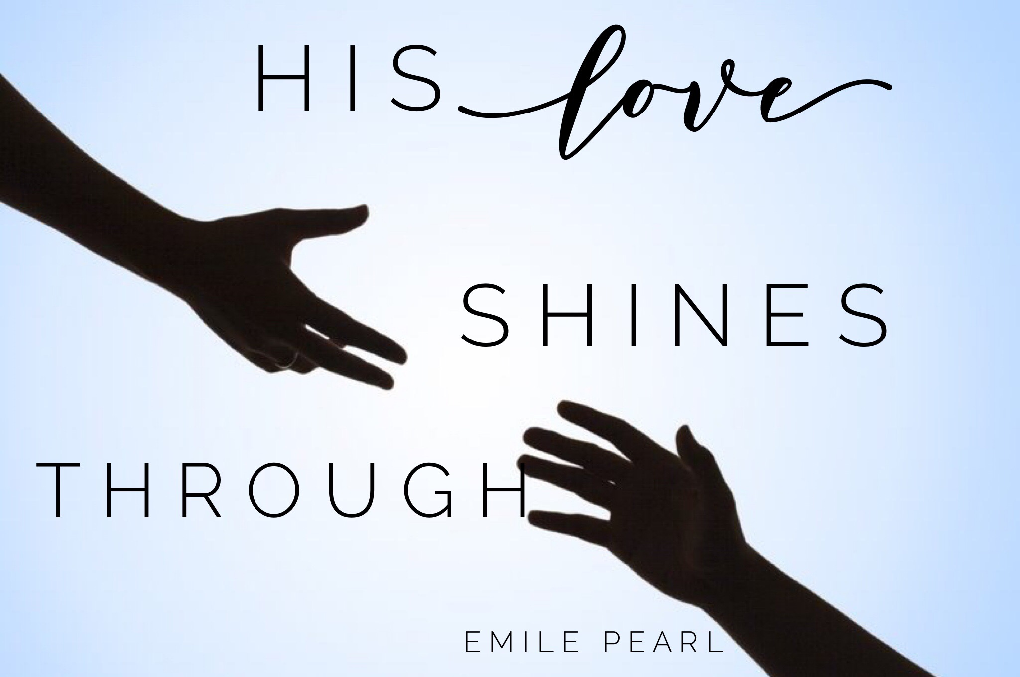His Love Shines Through