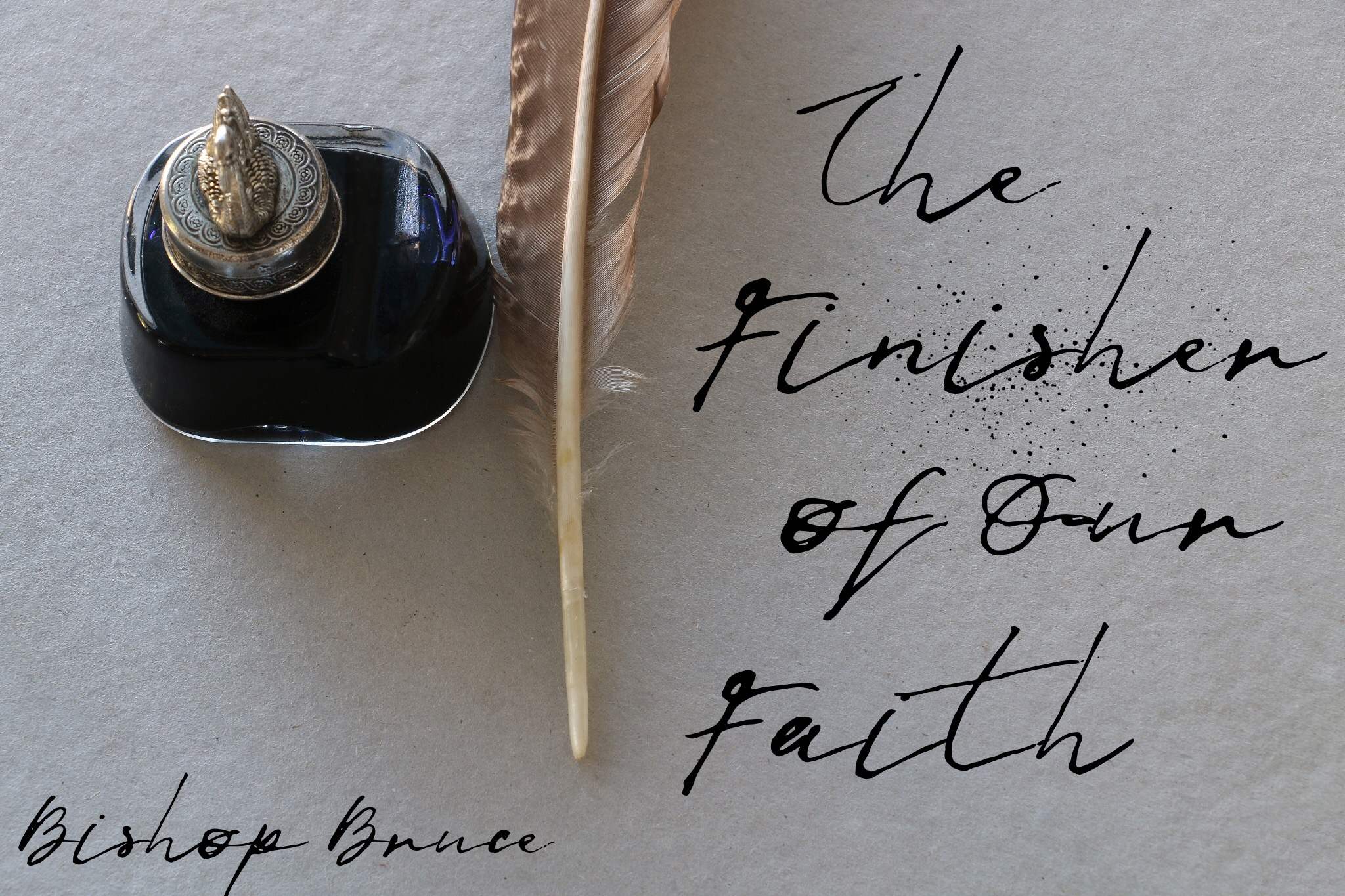 The Finisher of Our Faith