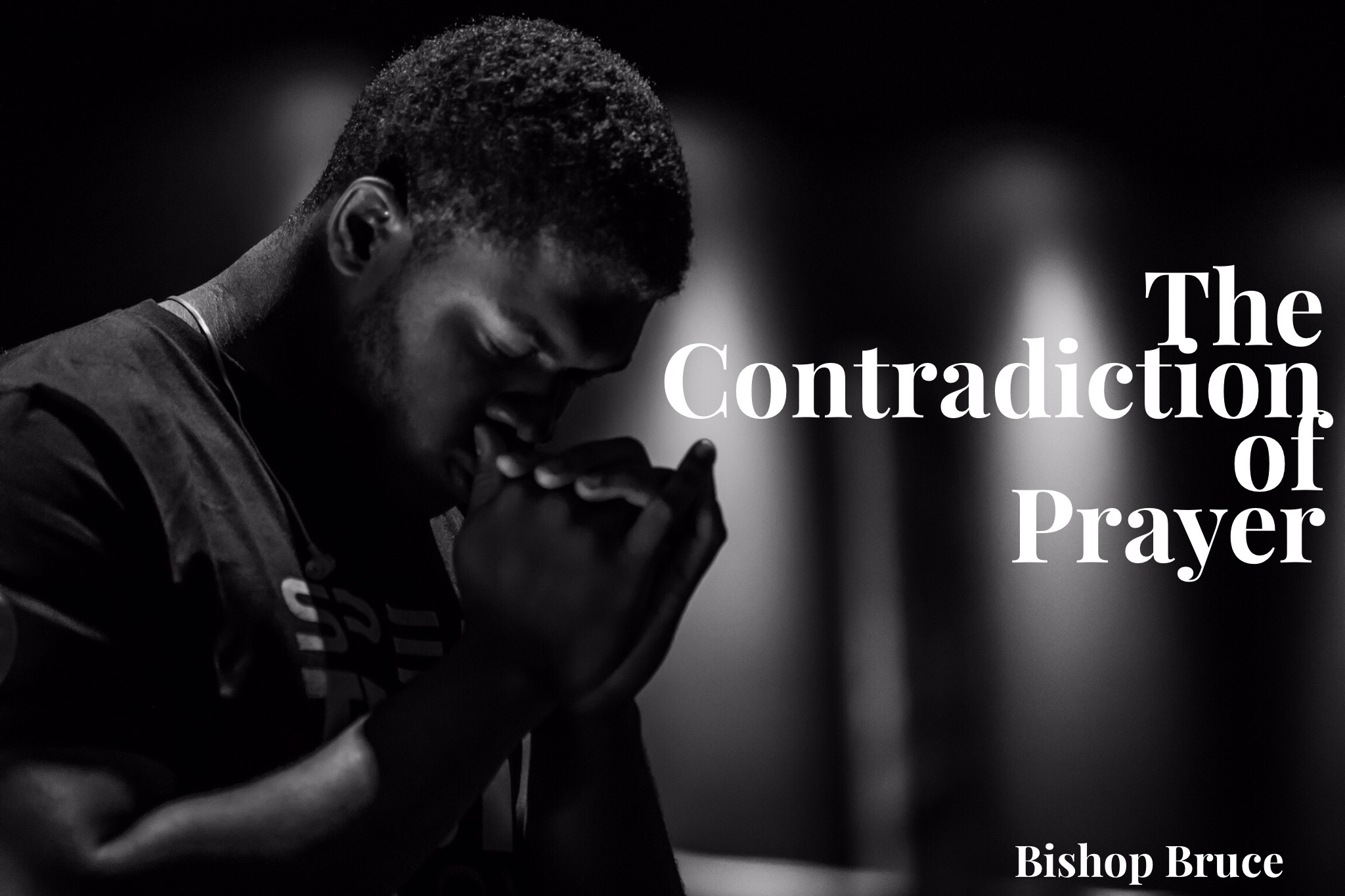 The Contradiction of Prayer