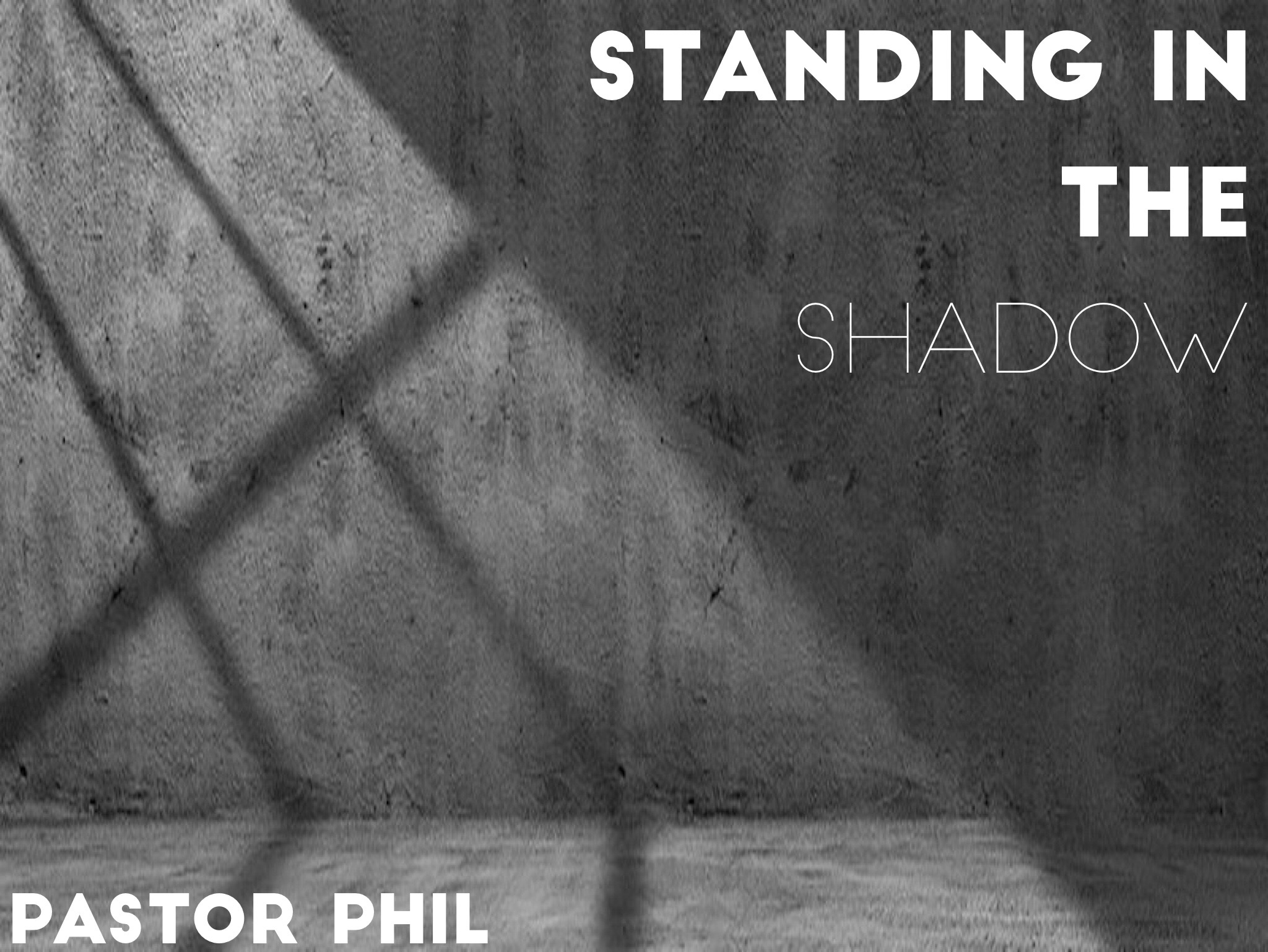 Standing in the Shadow