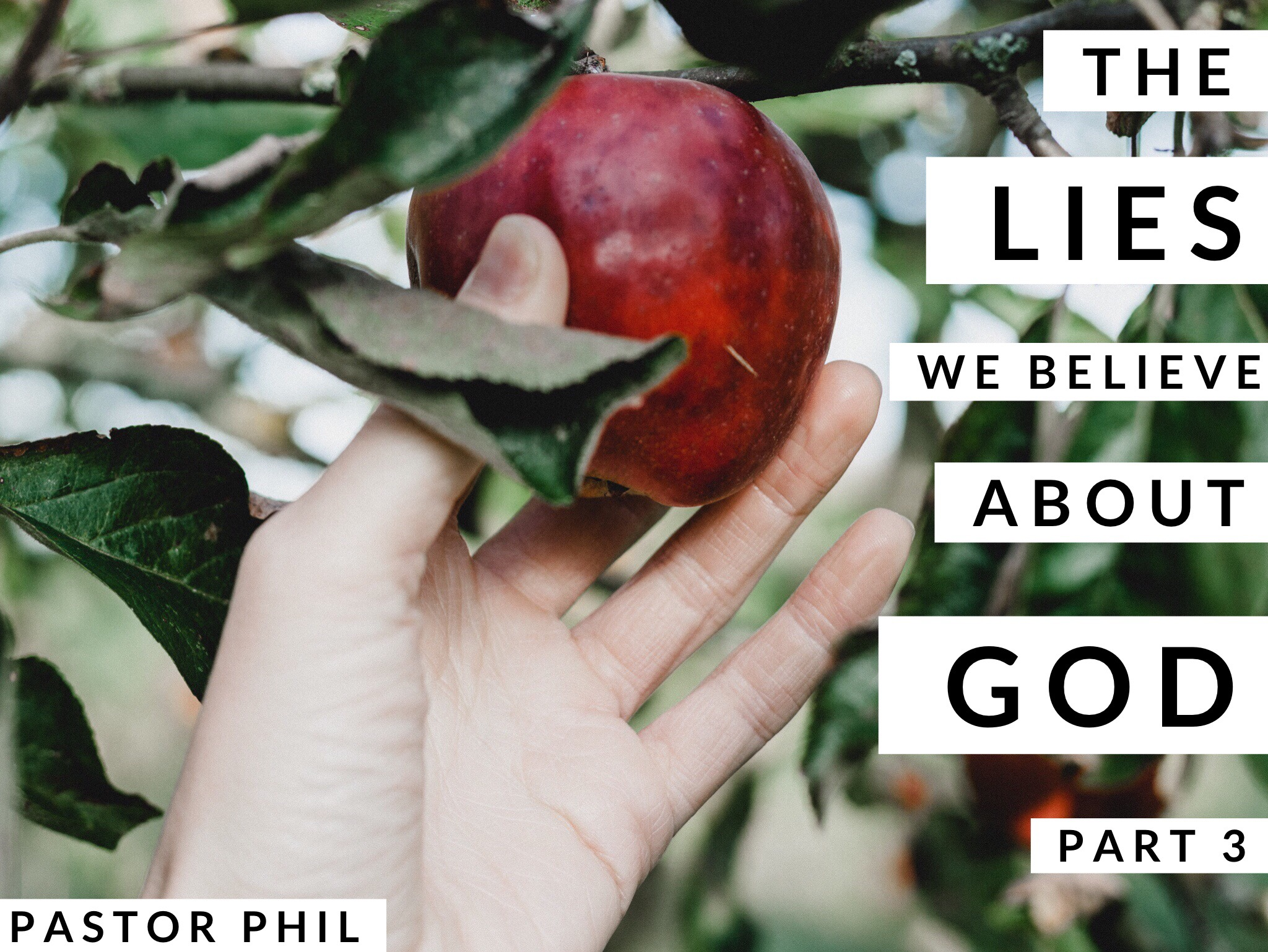 The Lies We Believe About God Pt 3