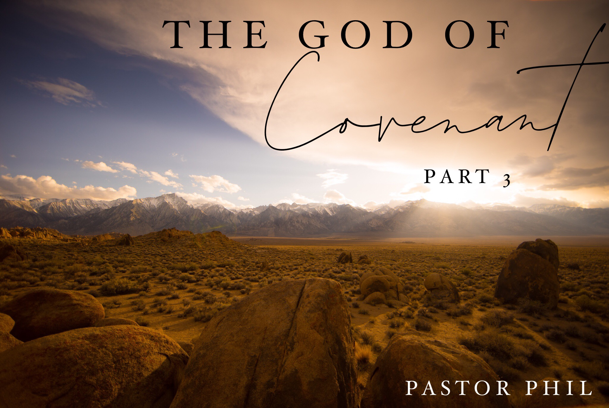 The God of Covenant Pt 3