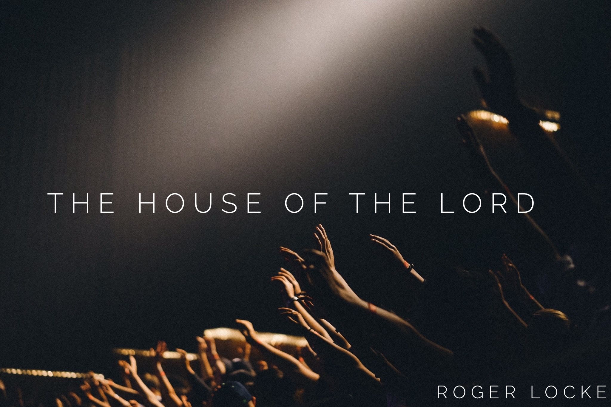 The House of The Lord