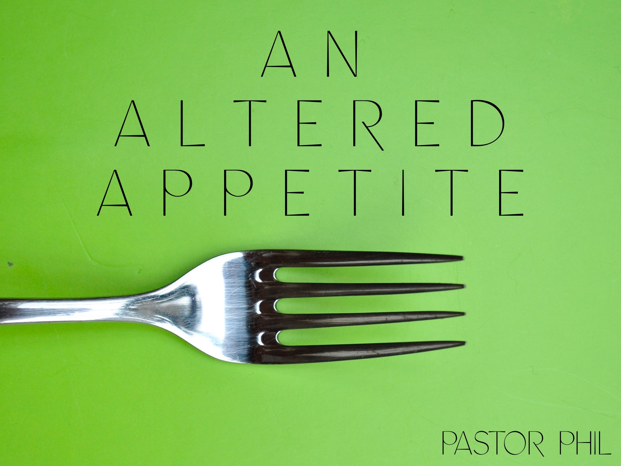 An Altered Appetite