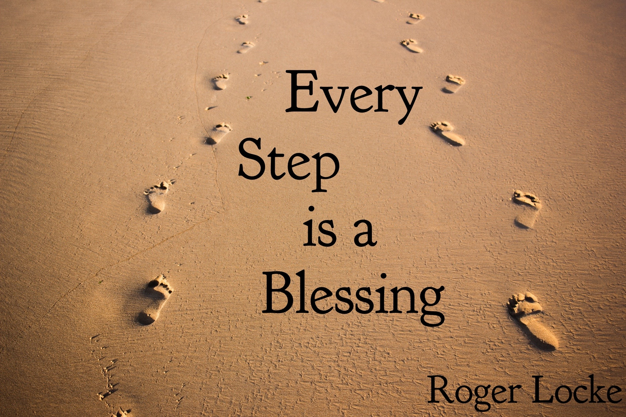 Every Step is a Blessing