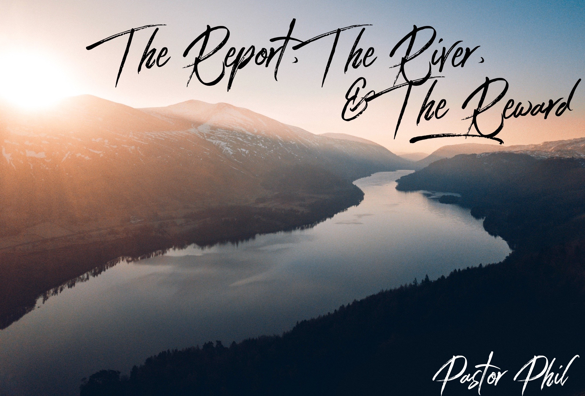 The Report The River  The Reward