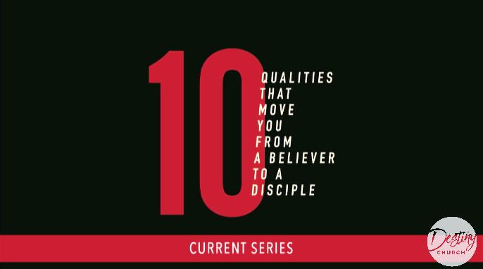 10 Qualities Part 3 9:00 AM