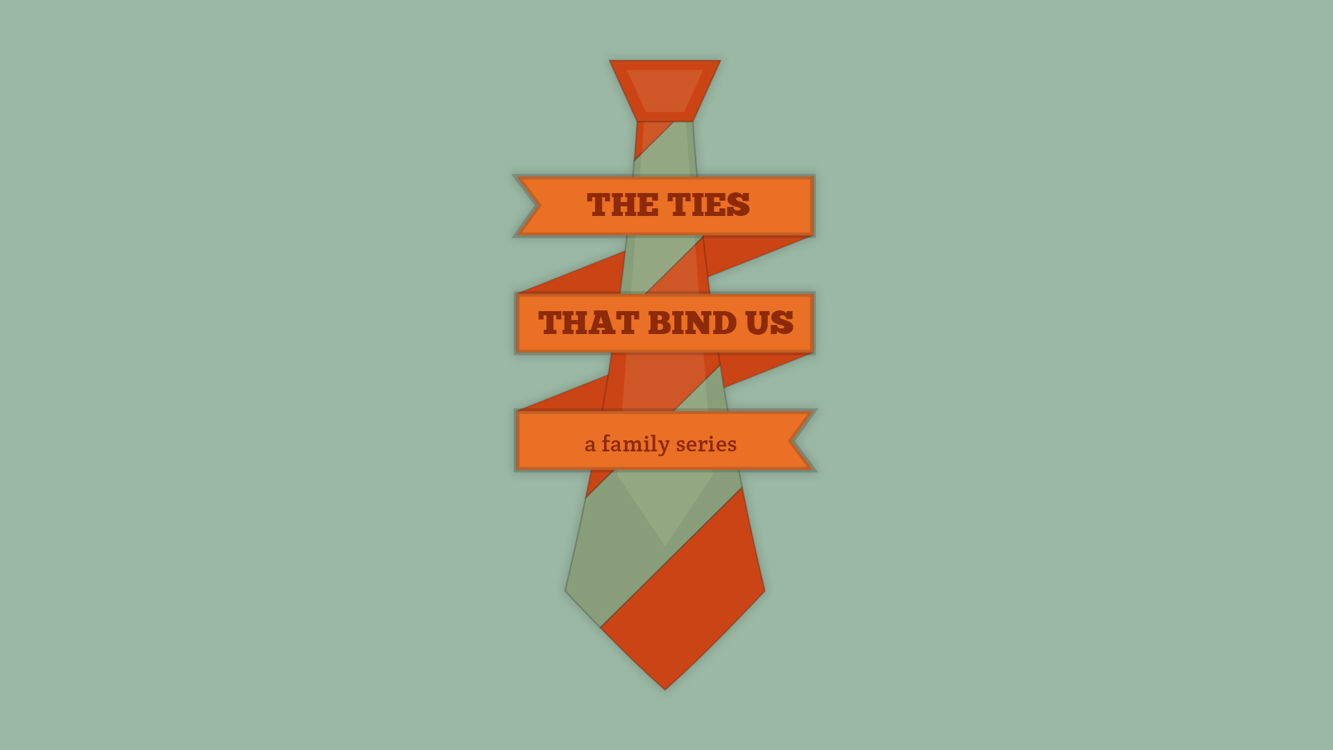 The Ties That Bind Us - The Father's Love