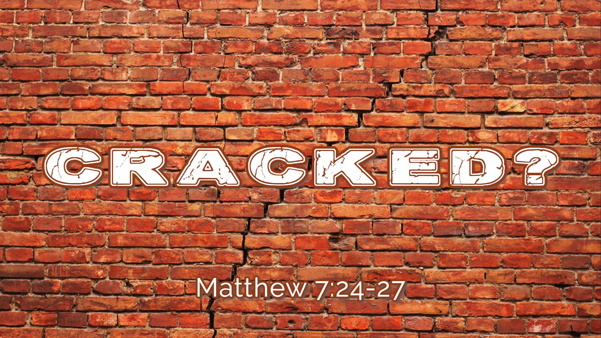 Cracked? (Foundations of Faith)