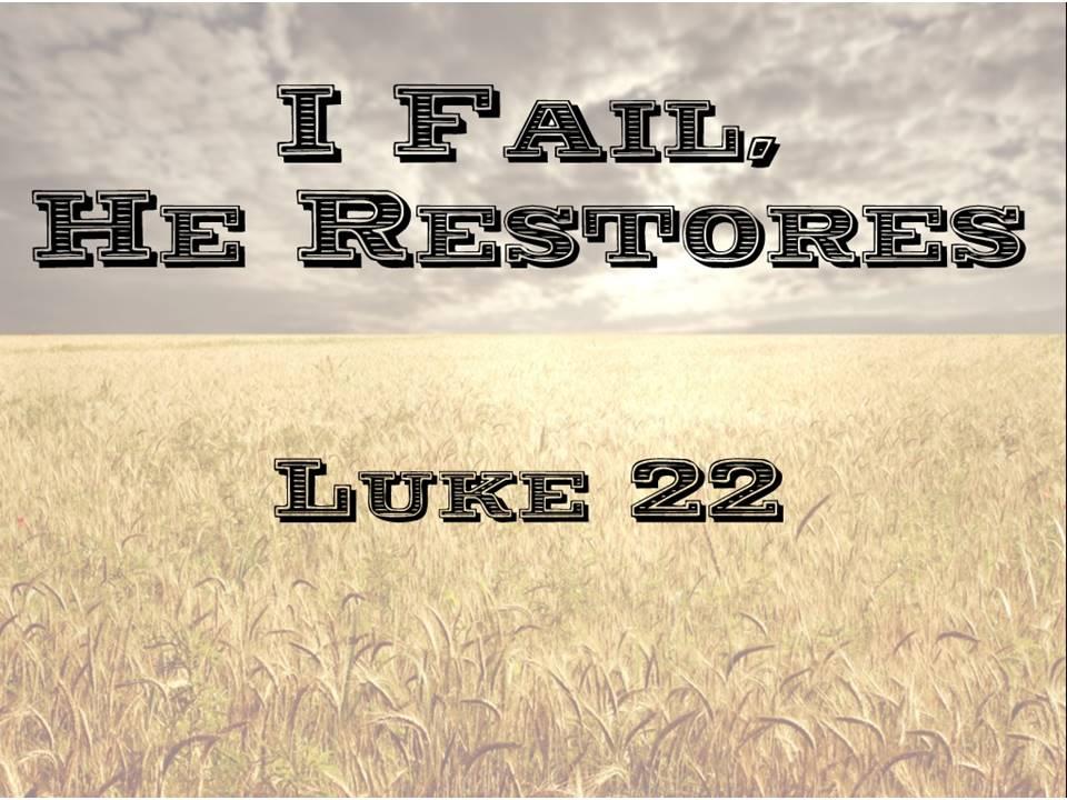 I Fail He Restores