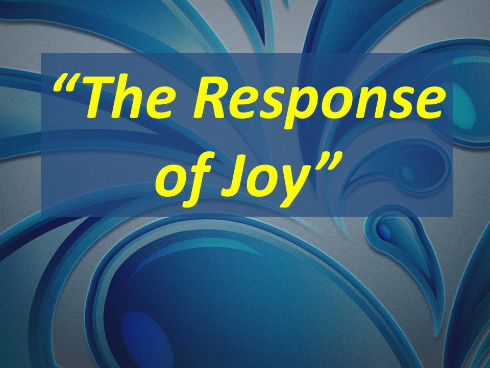 The Response of Joy