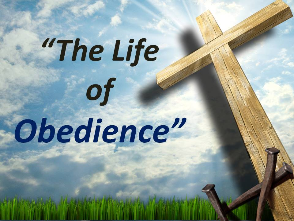 The Life of Obedience
