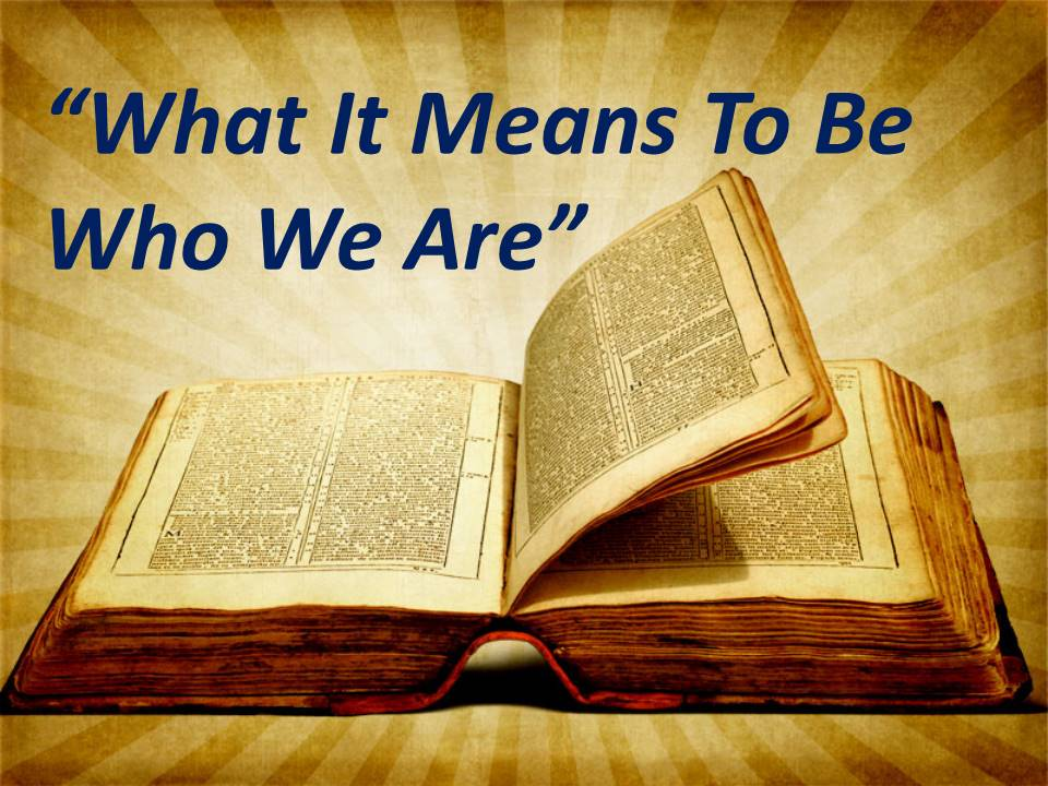 What It Means To Be Who We Are