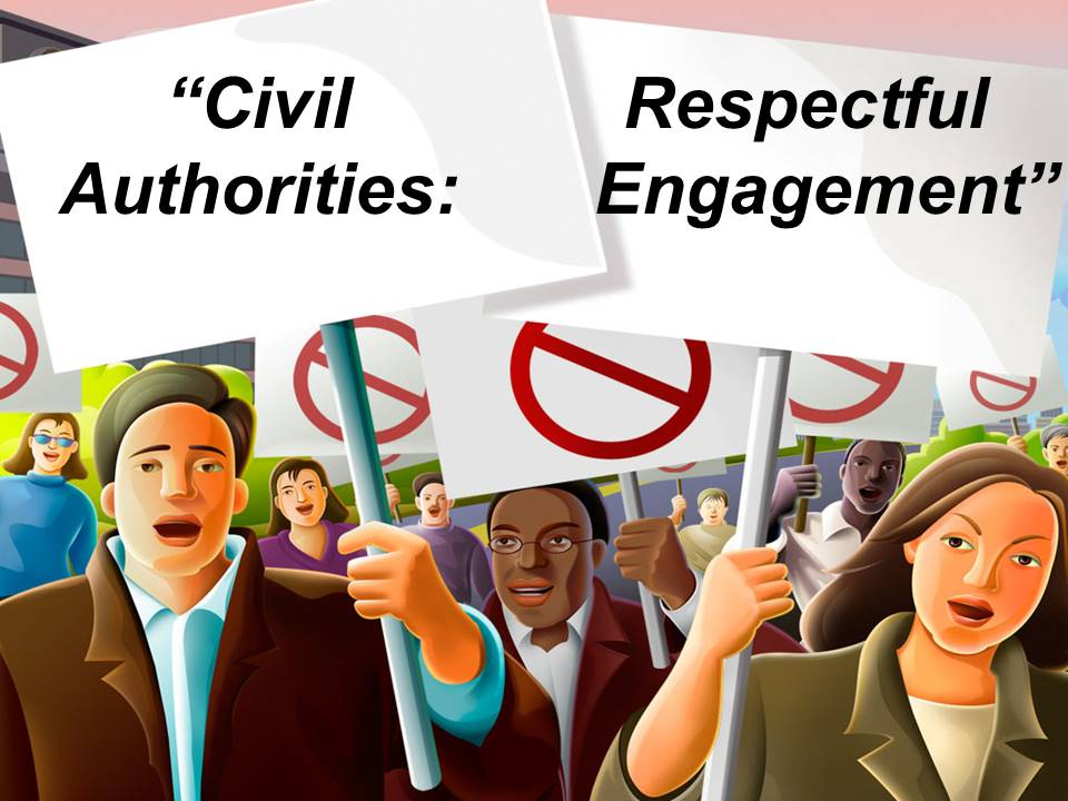 Civil AuthoritiesRespectful Engagement