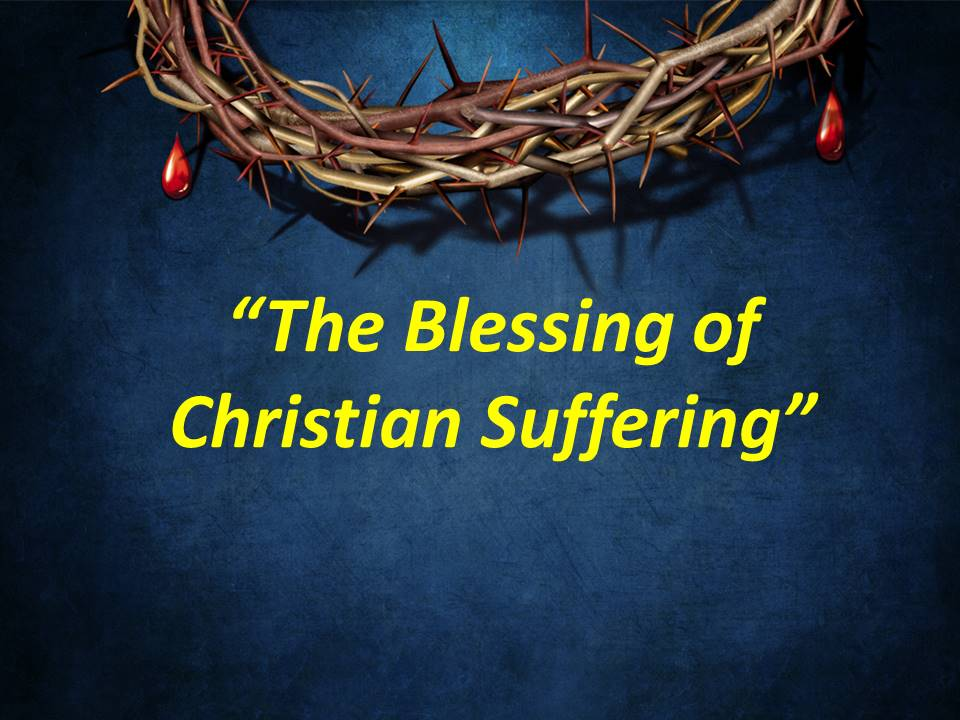 Blessing of Christian Suffering