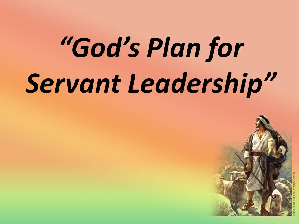 God's Plan for Servant Leadership